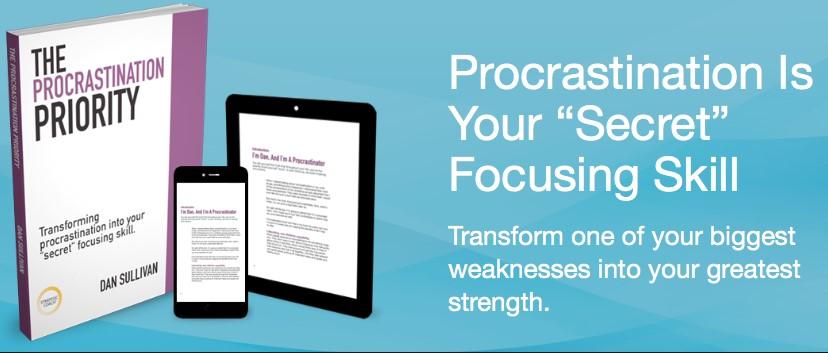 Dan Sullivan - The Procrastination Priority