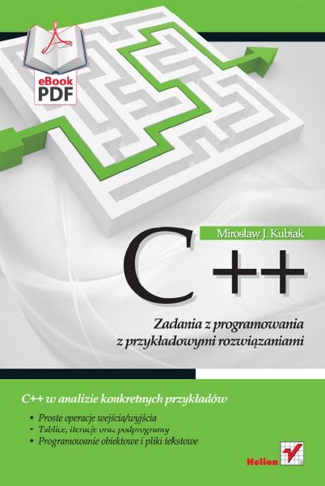 C++ - Zadania z programowania z przykładowymi rozwiązaniami - Mirosław J. Kubiak