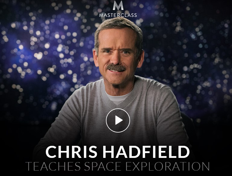 MasterClass - Chris Hadfield Teaches Space Exploration