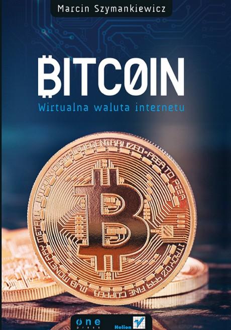 Bitcoin - Wirtualna waluta internetu - Marcin Szymankiewicz