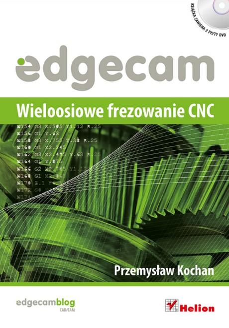 Edgecam - Wieloosiowe frezowanie CNC - Przemysław Kochan