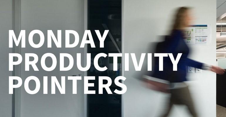 Monday Productivity Pointers