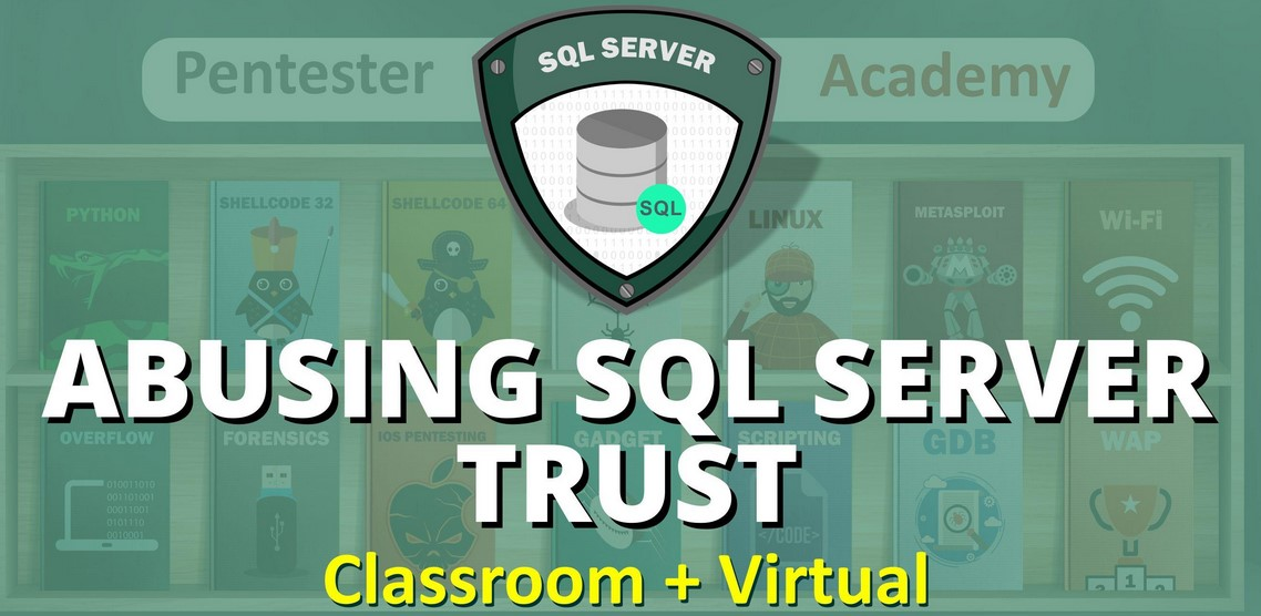 Pentester Academy - Abusing SQL Server Trusts in a Windows Domain