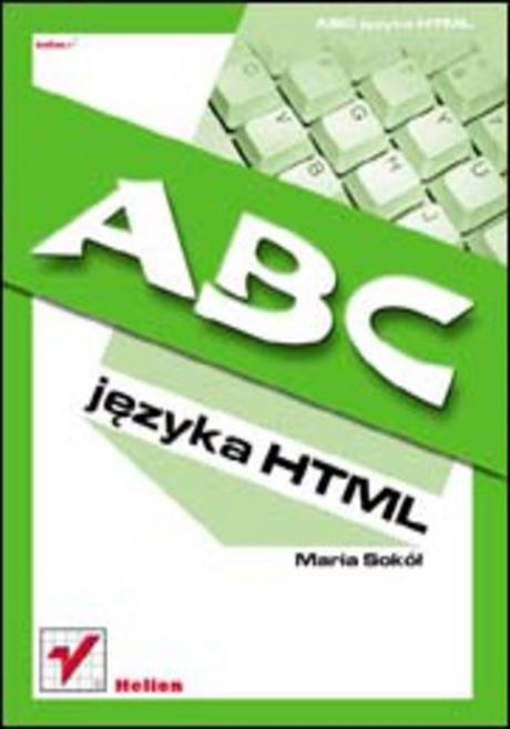 ABC Języka HTML - Maria Sokol