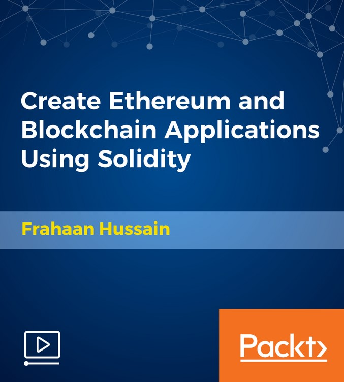 Packt - Create Ethereum and Blockchain Applications Using Solidity