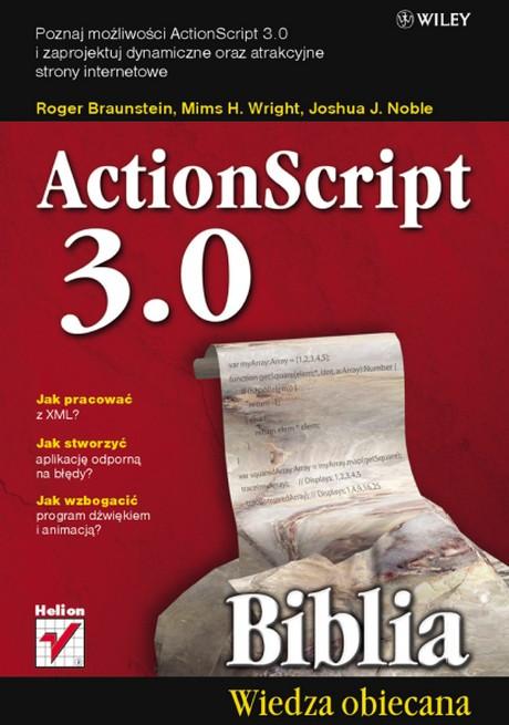 ActionScript 3.0 - Biblia Wiedza Obecna - Roger Braunstein