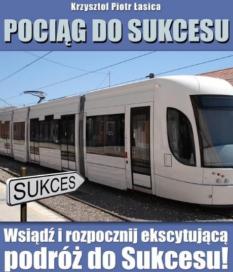 Pociąg Do Sukcesu  - Krzysztof Piotr Łasica
