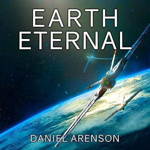 Earth eternal earthrise book 9 daniel arenson audiobook online.