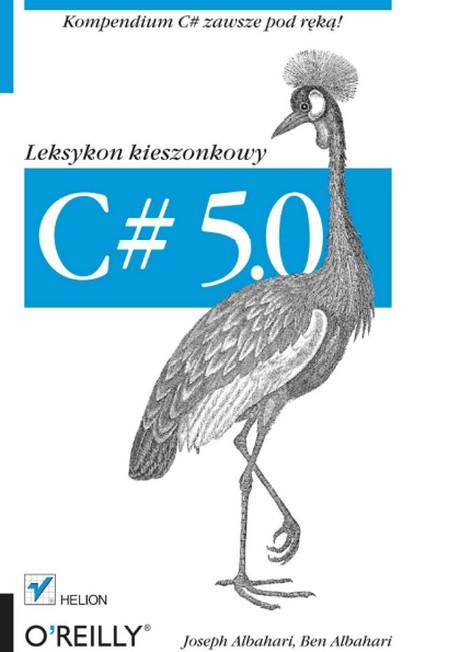 C# 5.0. - Leksykon kieszonkowy. Wydanie III - Joseph Albahari