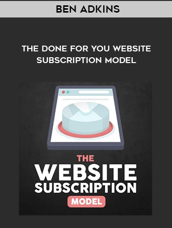 Ben Adkins - The Website Subscription Model (2018)