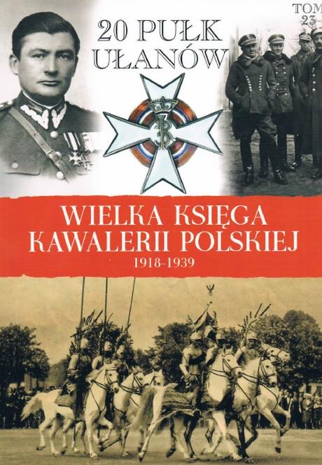 Wielka Księga Kawalerii Polskiej 1918-1939 - Tom 23