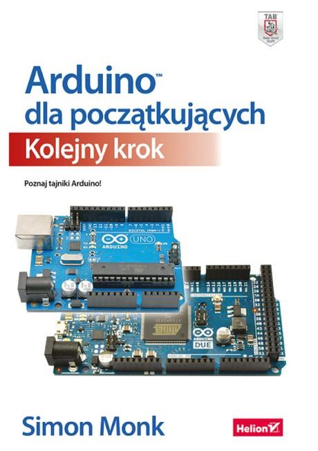 Arduino Dla Początkujących - Kolejny Krok - Simon Monk