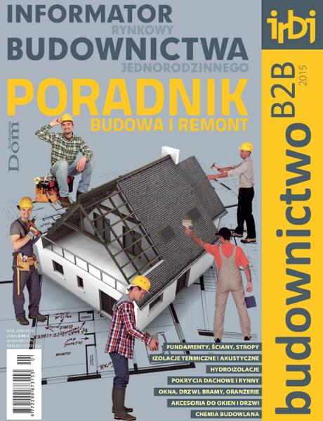 Informator Rynkowy Budownictwa Jednorodzinnego - Poradnik - Budownictwo B2B 2015