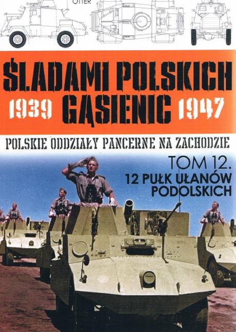 Śladami Polskich Gąsienic 1939-1947 - Tom 12