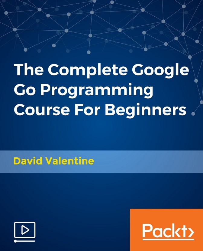 Packt - The Complete Google Go Programming Course For Beginners [Video]