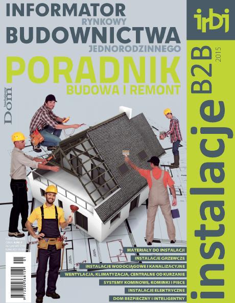 Informator Rynkowy Budownictwa Jednorodzinnego - Poradnik - Instalacje B2B 2015