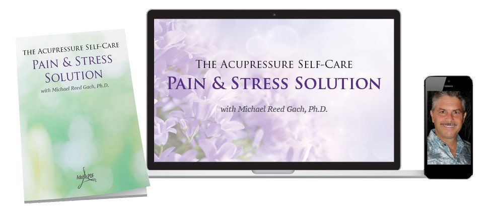 Michael Reed Gach - Acupressure Self-Care Solution