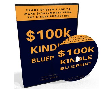 $100k / Month Kindle Blueprint by Vicky Sharma