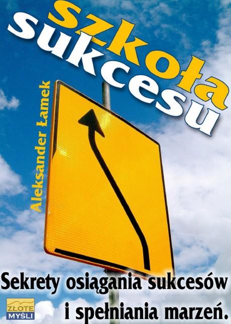 Szkoła Sukcesu  -  Aleksander Łamek