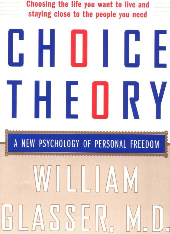 William Glasser - Choice Theory A New Psychology of Personal Freedom
