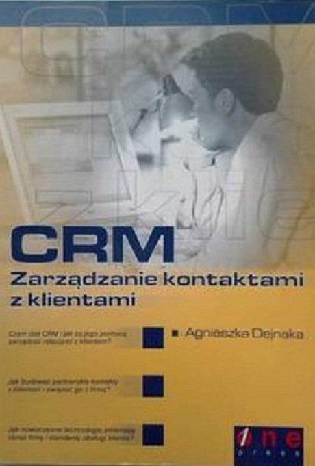 CRM Zarządzanie kontaktami z klientami - Agnieszka Dejnaka