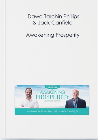 Dawa Tarchin Phillips & Jack Canfield - Awakening Prosperity