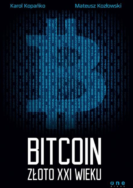 Bitcoin - Złoto XXI Wieku - Karol Kopańko