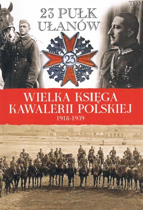 Wielka Księga Kawalerii Polskiej 1918-1939 - Tom 26