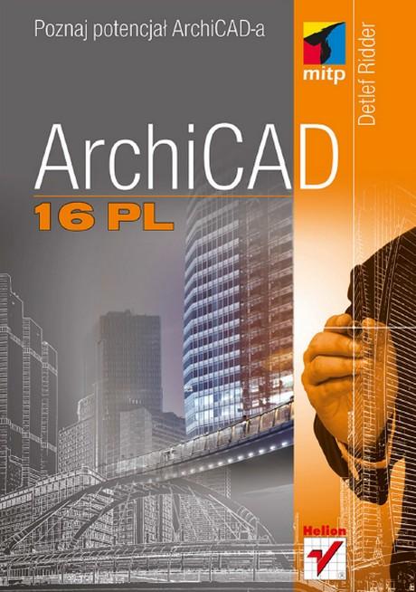 ArchiCAD 16 PL - Poznaj Potencjał ArchiCAD-a  - Detlef Ridder