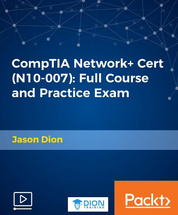 Packt - CompTIA Network+ Cert (N10-007) - Full Course and Practice Exam
