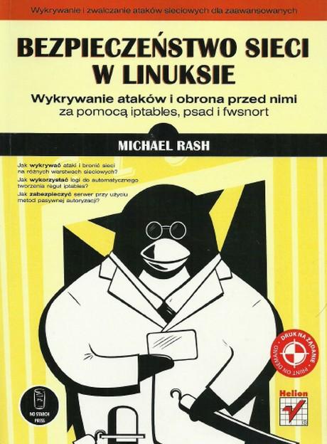 Bezpieczeństwo Sieci w Linuksie - Wykrywanie Ataków i Obrona Przed Nimi za Pomocą Iptables, Psad i Fwsnort
