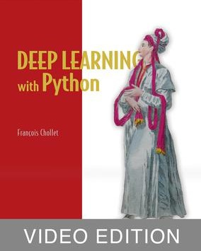 Manning Publications Deep Learning with Python Video Edition