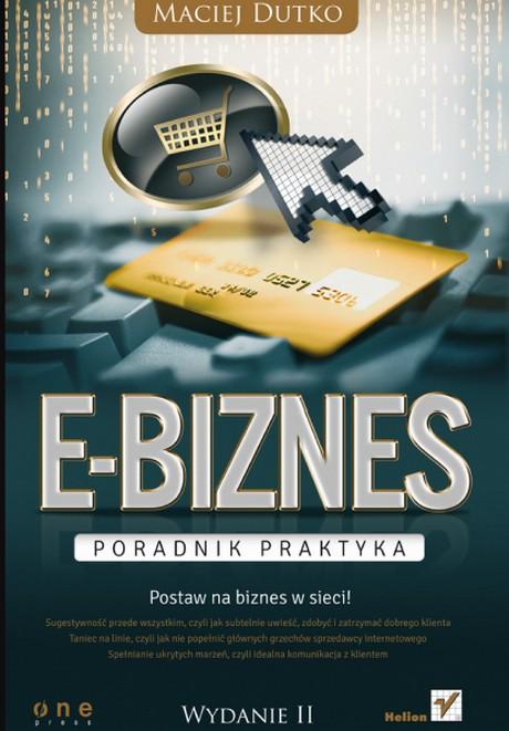E-biznes - Poradnik Praktyka - Wydanie II - Maciej Dutko