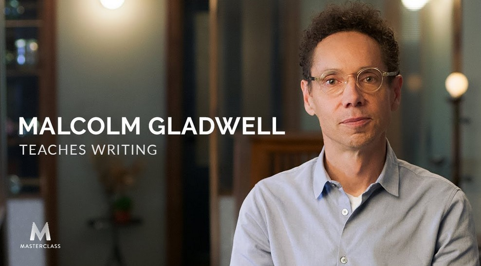 Masterclass - Malcolm Gladwell Teaches Writing
