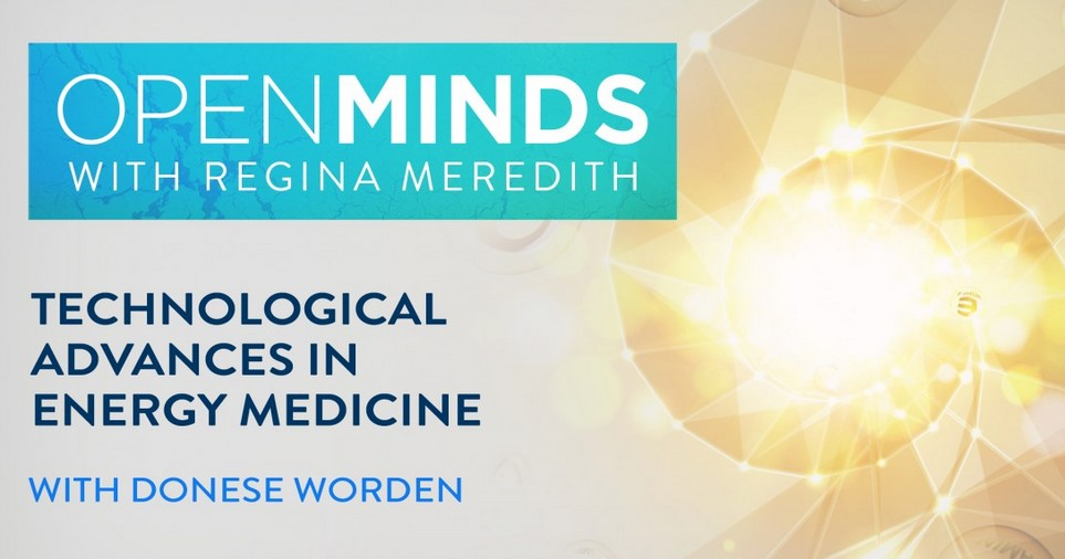 Technological Advances in Energy Medicine with Donese Worden
