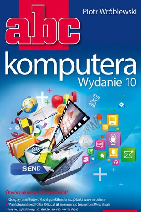 ABC komputera  Wydanie 10 - Piotr Wróblewski