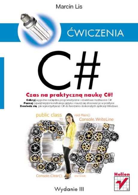 C# - Ćwiczenia czas na praktyczną naukę C#! - Wydanie III - Marcin Lis