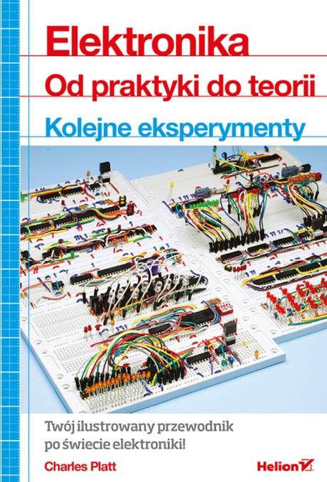 Elektronika - Od Praktyki do Teorii - Kolejne eksperymenty - Charles Platt