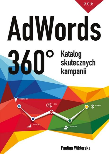 AdWords 360° - Katalog skutecznych kampanii - Paulina Wiktorska