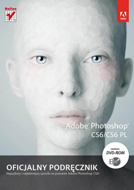 Adobe Photoshop CS6-CS6 PL - Oficjalny podręcznik  / Polska