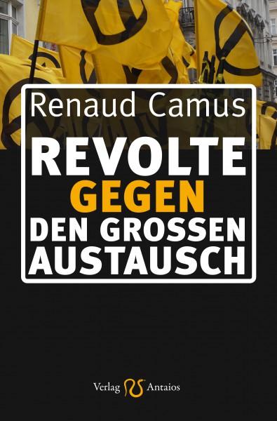 Camus, Renaud - Revolte gegen den großen Austausch