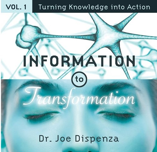 Information to Transformation - Joe Dispenza
