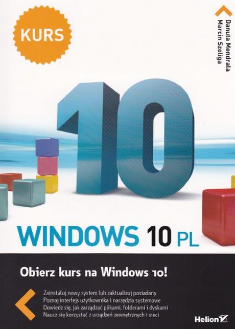Windows 10 PL - Obierz Kurs na Windows 10! - Danuta Mendrala