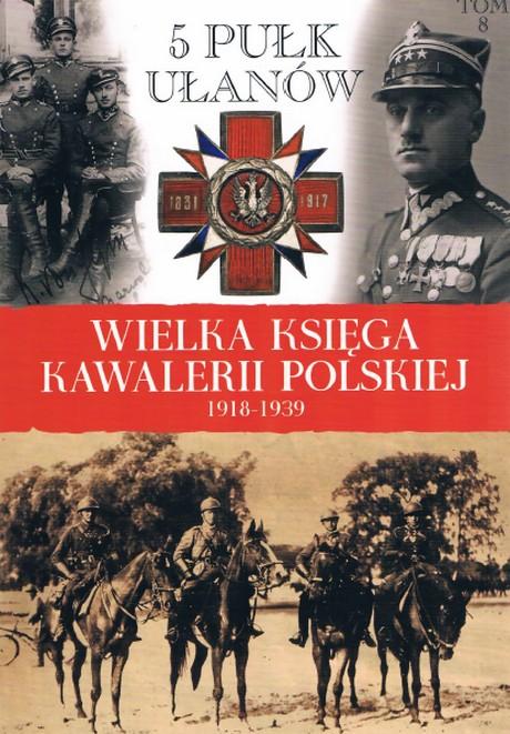 Wielka Księga Kawalerii Polskiej 1918-1939 - Tom 08