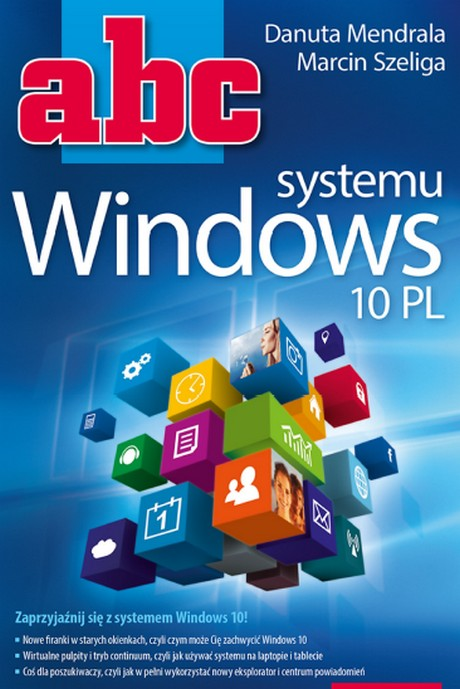 ABC systemu Windows 10 PL - Danuta Mendrala, Marcin Szeliga