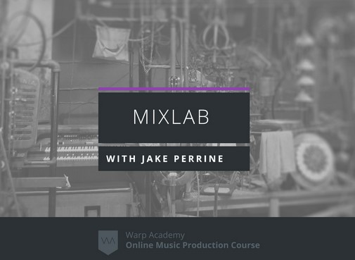 Warp Academy MixLab with Jake Perrine
