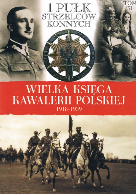 Wielka Księga Kawalerii Polskiej 1918-1939 - Tom 31
