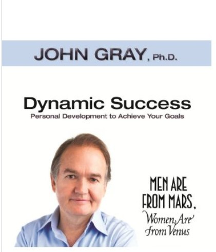 Dynamic Success by John Gray