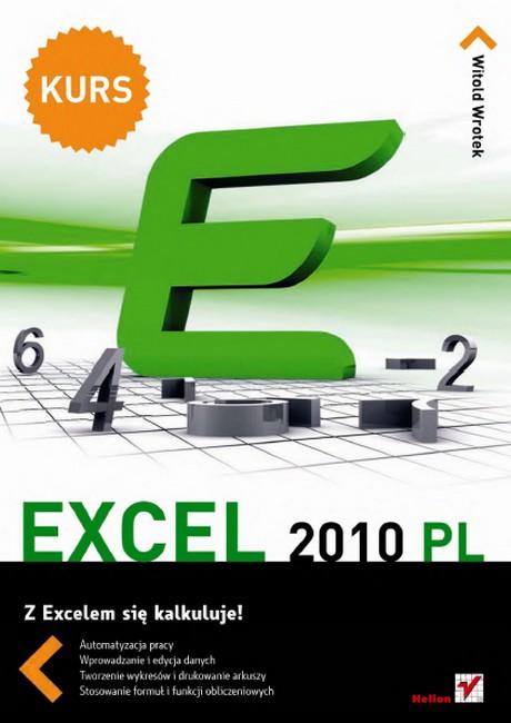Excel 2010 PL - Kurs z Excelem się kalkuluje! - Witold Wrotek
