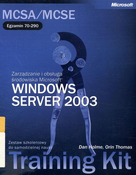 Egzamin 70-290 - Zarządzanie i obsługa środowiska Microsoft Windows Server 2003